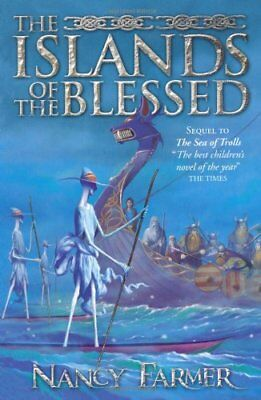 The Islands of the Blessed (Sea of Trolls Trilogy) by Farmer, Nancy Paperback
