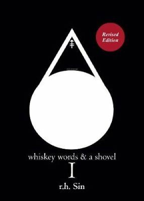 Whiskey Words & a Shovel I by R. H. Sin (Paperback, 2017)