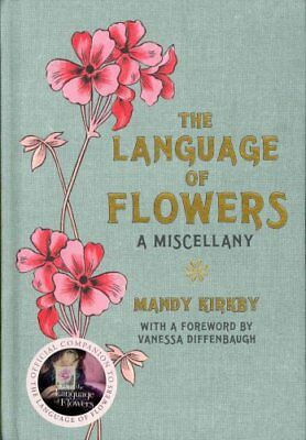 The Language of Flowers: A Miscellany by Mandy Kirkby 9780230759633
