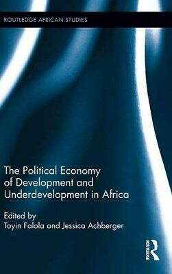 The Political Economy of Development and Underdevelopment in Africa (Routledge A