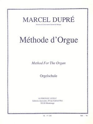Marcel Dupré - Méthode D'orgue. Organ Sheet Music