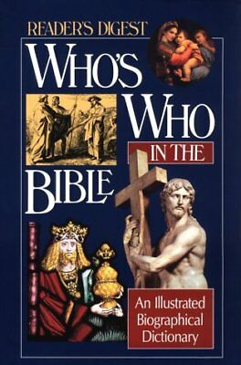 Whos Who in the Bible: An Illustrated Biographica