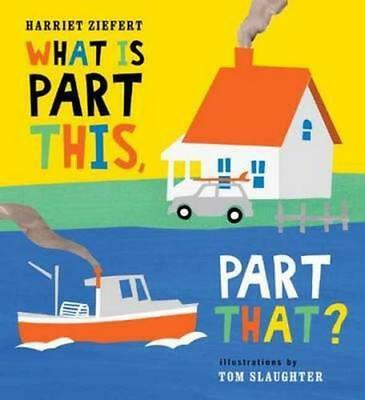 NEW What Is Part This, Part That? By Harriet Ziefert Hardcover Free Shipping