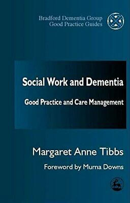 Social Work and Dementia: Good Practice and ... by Margaret Anne Tibbs Paperback