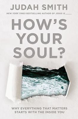 How's Your Soul?: Why Everything th