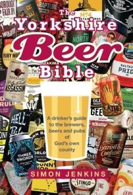 The Yorkshire Beer Bible A drinkers guide to the brewers, beers... 9781912101696