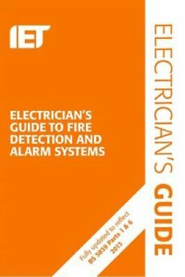 The Electrician's Guide to Fire Detection and Alarm Systems 9781849197632