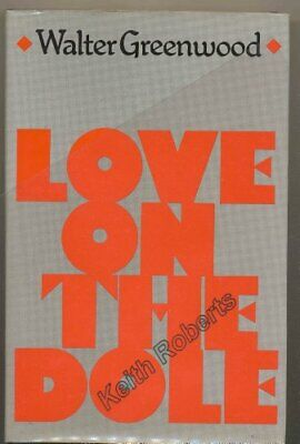 Love on the Dole by Greenwood, Walter Hardback Book The Cheap Fast Free Post