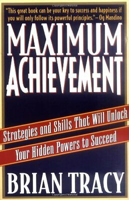 Maximum Achievement: Strategies and Skills That Wi