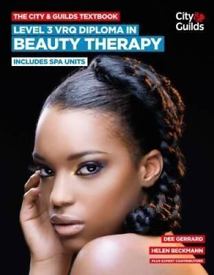 The City & Guilds Textbook: Level 3 VRQ Diploma in Beauty Thera... 9780851932347
