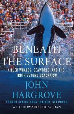 Beneath the Surface by John Hargrove 9781250081407 (Paperback, 2016)