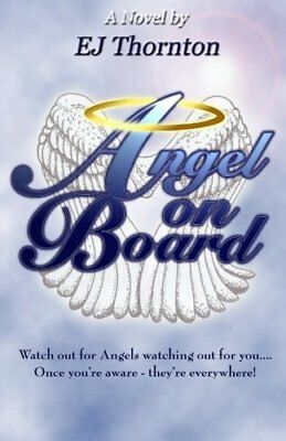 Angel On Board: Guardian Angel 101: Volume 1 (True Angel Books)