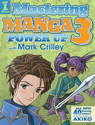 Mastering Manga 3: Power Up with Mark Crilley, Crilley, Mark