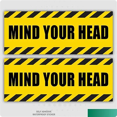 2 x MIND YOUR HEAD WARNING SELF ADHESIVE STICKERS SAFETY SIGNS BUSINESS