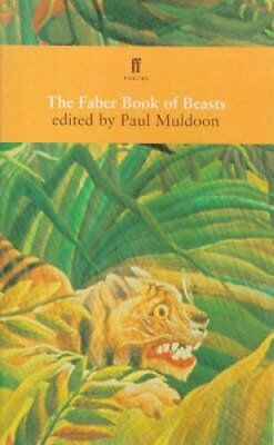 The Faber Book of Beasts by Paul Muldoon 9780571195473 (Paperback, 1998)