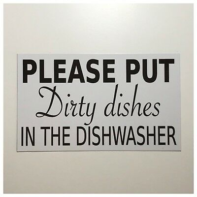 Please Put Dirty Dishes in the Dishwasher Sign Wall Plaque or Hanging Kitchen