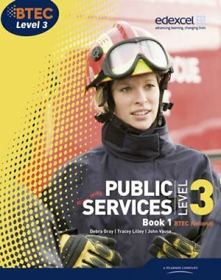 BTEC Level 3 National Public Services Student Book 1 by Debra Gray 9781846907197