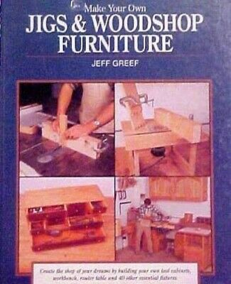 Make Your Own Jigs and Woodshop Furniture by Greef, Jeff Paperback Book The