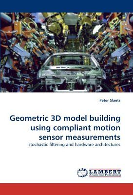 Geometric 3D model building using compliant motion sensor measurements