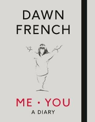 Me. You: A Diary by Dawn French (Hardback, 2017)