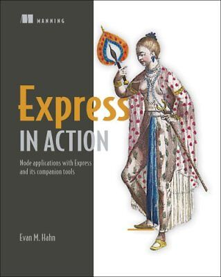 Express.js in Action by Evan Hahn 9781617292422 (Paperback, 2016)