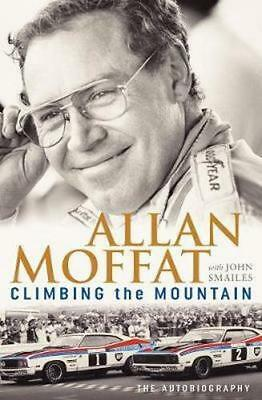 NEW Climbing the Mountain By Allan Moffat Hardcover Free Shipping