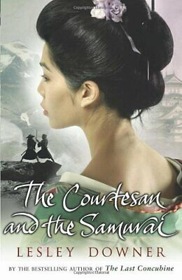 The Courtesan and the Samurai by Downer, Lesley Hardback Book The Cheap Fast