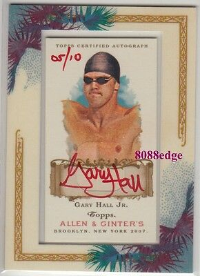 2007 Allen & Ginter's Red Auto: Gary Hall Jr #5/10 Autograph Olympic Champion