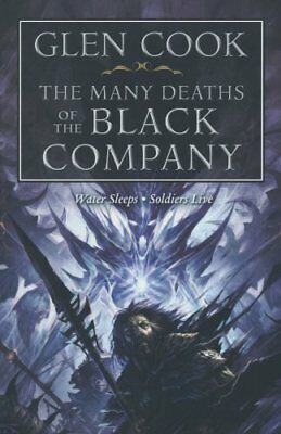 The Many Deaths Of The Black Company (Chronicle of the Black Company)
