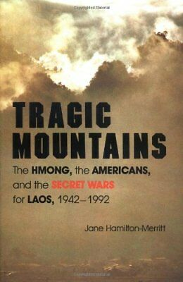 Tragic Mountains: The Hmong, the Americans, and the Secret Wars for Laos, 1942-