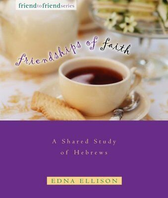 Friendships of Faith: A Shared Study of Hebrews (F