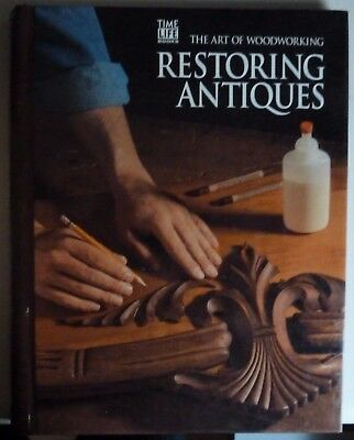 Restoring Antiques The Art of Woodworking by Time-Life Books