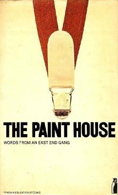 The Paint House: Words from an East End Gang Paperback Book The Cheap Fast Free