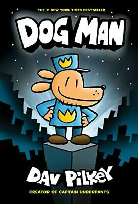 Dog Man: From the Creator of Captain Underpants (Dog Man #1) by Dav Pilkey Book