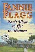 Cant Wait to Get to Heaven (Random House Large Pr