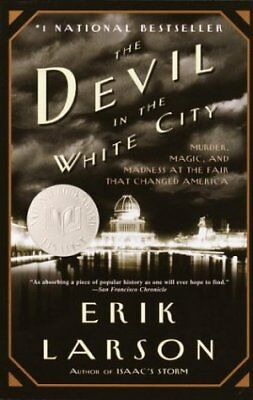 The Devil in the White City: Murder, Magic, and Ma