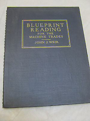 BLUEPRINT READING for the MACHINE TRADES John J. Weir 1941 TOOL-DIE MAKING Exc