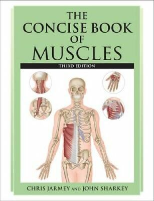 The Concise Book of Muscles by Chris Jarmey 9781905367627 (Paperback, 2015)