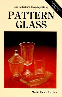 The Collectors Encyclopedia of Pattern Glass: A P