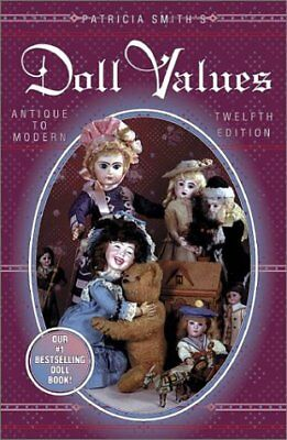 Patricia Smiths Doll Values : Antique to Modern