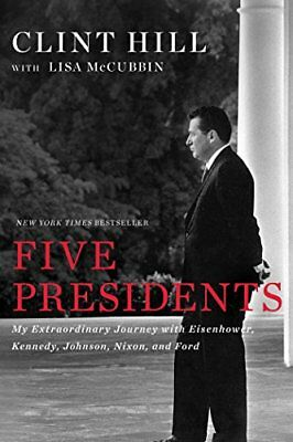 Five Presidents: My Extraordinary Journey with Eis