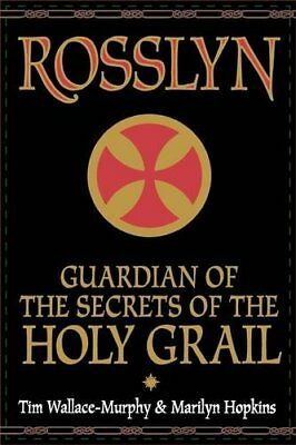 Rosslyn: Guardian of the Secrets of the Holy Grail