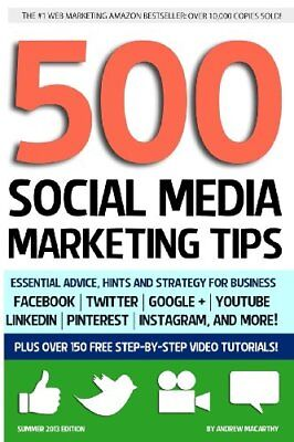 500 Social Media Marketing Tips: Essential Advice, Hints and Strategy for Busin