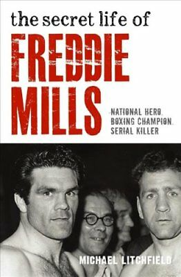 The Secret Life of Freddie Mills by Michael Litchfield (Paperback, 2017)