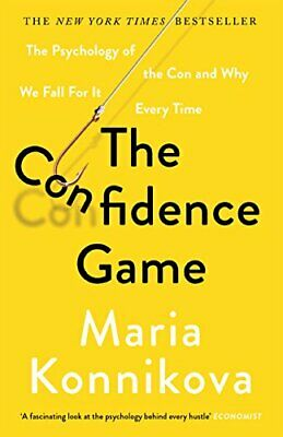 The Confidence Game: The Psychology of the Con and Why We... by Konnikova, Maria