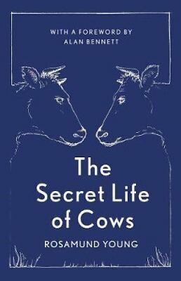 The Secret Life of Cows by Rosamund Young (Hardback, 2017)