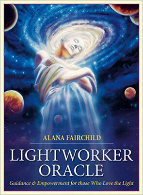 Lightworker Oracle: Guidance & Empowerment for Those Who Love by Alana Fairchild