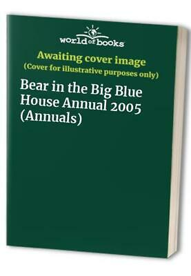 Bear in the Big Blue House Annual 2005 (Annuals) Hardback Book The Cheap Fast