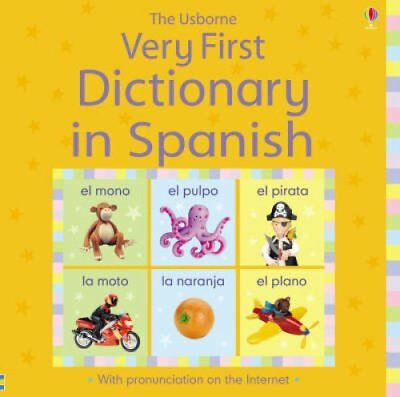 Usborne Very First Dictionary in Spanish by Felicity Brooks (Board book, 2008)