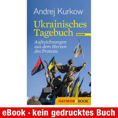 eBook-Download (EPUB) ★ Andrej Kurkow: Ukrainisches Tagebuch